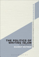 The Politics of Writing Islam Of Existing Forms Of Studying Writing