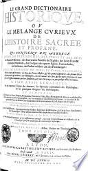 Le grand dictionnaire historique ou mélange curieux de l'histoire sacrée et profane