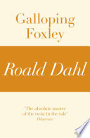 Galloping Foxley  A Roald Dahl Short Story