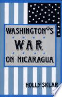 Washington s War on Nicaragua