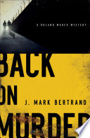 Back on Murder  A Roland March Mystery Book  1