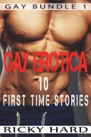 Gay Erotica   10 First Time Stories