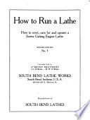 How to Run a Lathe  how to Erect  Care for and Operate a Screw Cutting Engine Lathe
