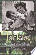 Jackie  Beyond the Myth of Camelot