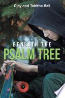 Beneath the Psalm Tree