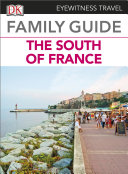 Eyewitness Travel Family Guide to France  The South of France