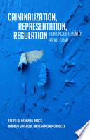 Criminalization  Representation  Regulation