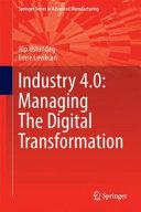 Industry 4 0 Managing The Digital Transformation