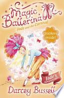 Jade and the Carnival  Magic Ballerina  Book 22