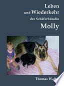 Leben und Wiederkehr der Schäferhündin Molly
