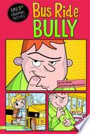 Bus Ride Bully