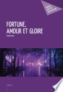 Fortune  amour et gloire