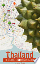 The Durian Tourist s Guide To Thailand