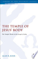 The Temple Of Jesus' Body : to the fall of the jerusalem temple in...