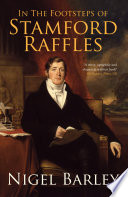 In The Footsteps Of Stamford Raffles