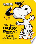 Do Your Happy Dance! : snoopy, charlie brown, and friends. it's...