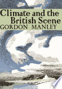 Climate and the British Scene  Collins New Naturalist Library  Book 22