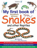 My First Book of Southern African Snakes   other Reptiles