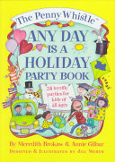The Penny Whistle Any Day is a Holiday Party Book