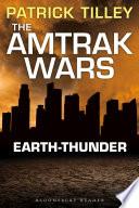 The Amtrak Wars Earth Thunder