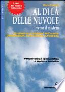 Al di l   delle nuvole  Verso il mistero  Introduzione ai problemi dell essere  conoscenza  evoluzione  saggezza