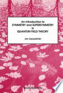 An Introduction to Symmetry and Supersymmetry in Quantum Field Theory