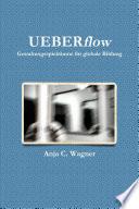 UEBERflow: Gestaltungsspielräume für globale Bildung