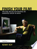 Finish Your Film  Tips and Tricks for Making an Animated Short in Maya