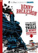 Benny Breakiron #3: The Twelve Trials Of Benny Breakiron : treasure, he and benny breakiron are off to...