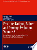 Fracture  Fatigue  Failure and Damage Evolution  Volume 8