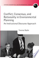 Conflict Consensus And Rationality In Environmental Planning