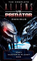 The Complete Aliens vs  Predator Omnibus