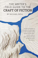 The Writer s Field Guide to the Craft of Fiction
