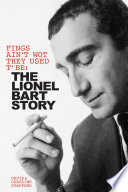 Fings Ain't Wot They Used T' Be: The Lionel Bart Story