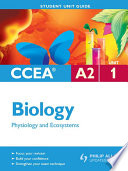CCEA A2 Biology Unit 1  Physiology and Ecosystems Student Unit Guide