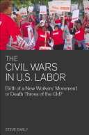 The Civil Wars in U S  Labor Has Been Gripped By A Devastating Civil War