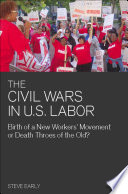 The Civil Wars in U.S. Labor Has Been Gripped By A Devastating