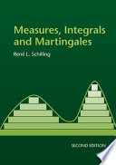 Measures  Integrals and Martingales