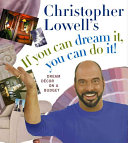 Christopher Lowell s If You Can Dream It  You Can Do It