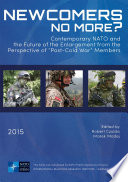 Newcomers No More Contemporary Nato And The Future Of The Enlargement From The Perspective Of Post Cold War Members