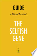 Guide to Richard Dawkins   s The Selfish Gene by Instaread
