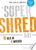 Die SUPER SHRED Di  t