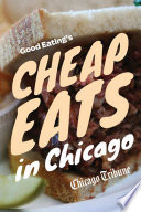 Good Eating s Cheap Eats in Chicago