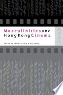 Masculinities and Hong Kong Cinema