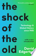 Shock Of The Old : stories of inventions and focuses...