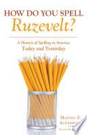 How Do You Spell Ruzevelt