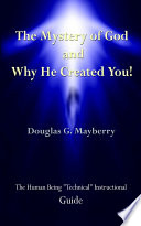 The Mystery Of God And Why He Created You