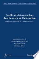 Conflits des interprétations dans la société de l'information : éthique et politique de l'environnement (Traité des sciences et techniques de l'information)