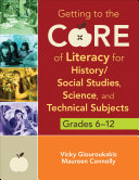 Getting to the Core of Literacy for History/Social Studies, Science, and Technical Subjects, Grades 6–12