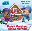 Happy Holidays  Bubble Guppies